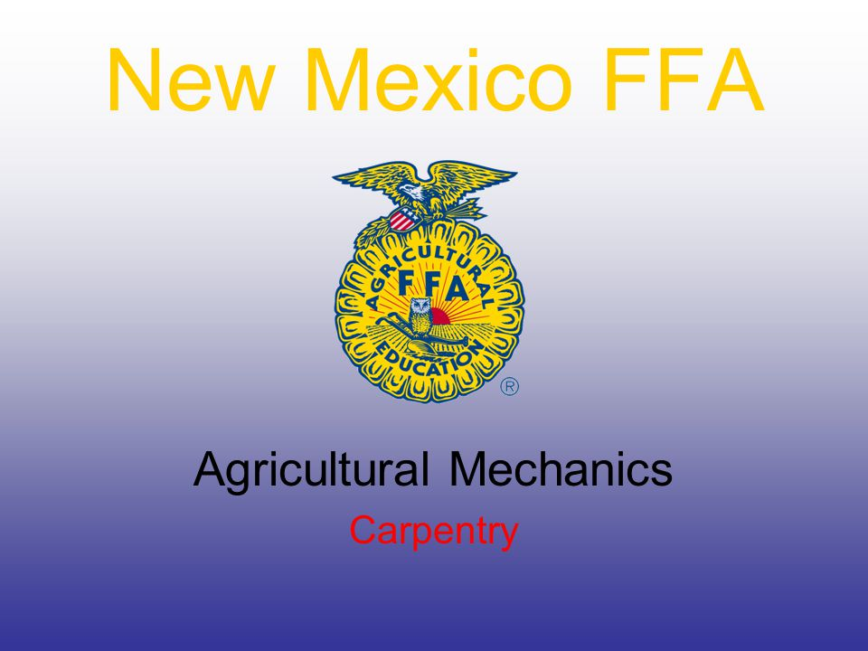 New Mexico FFA Agricultural Mechanics Carpentry