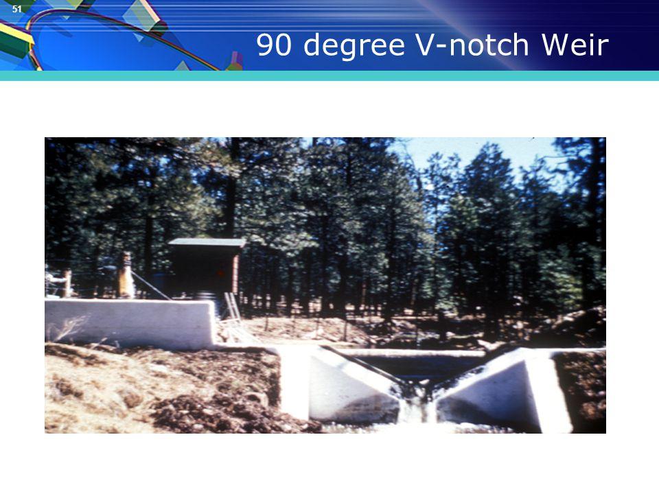 51 90 degree V-notch Weir