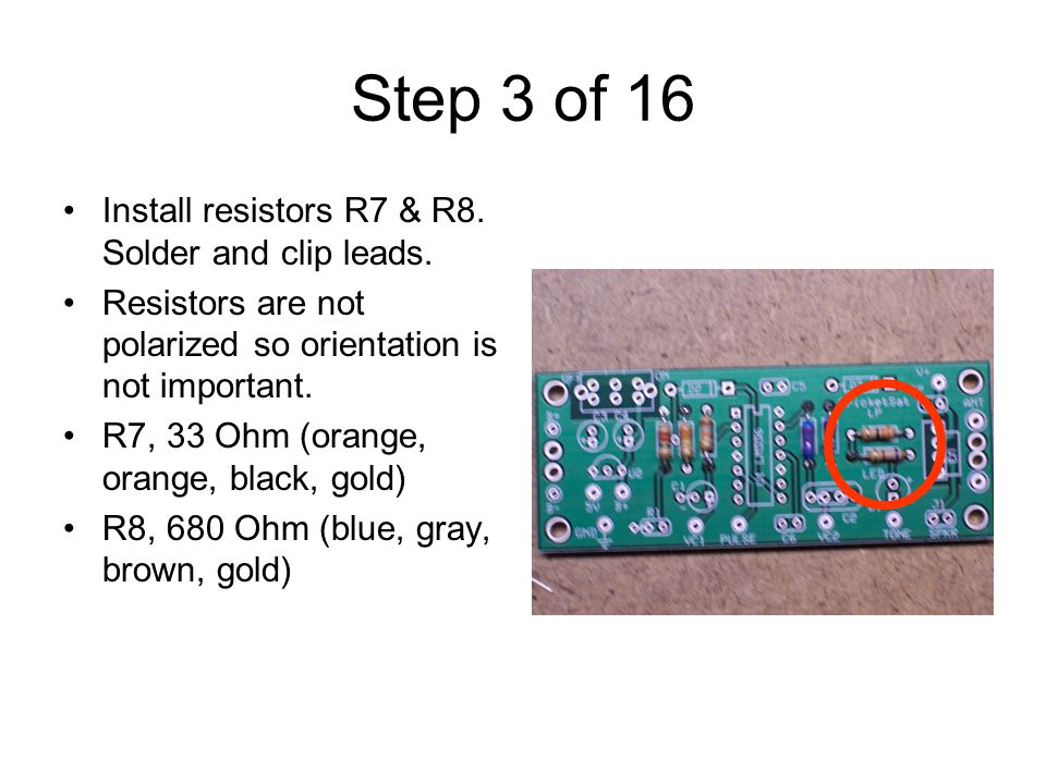 Step 3 of 16 Install resistors R7 & R8. Solder and clip leads.