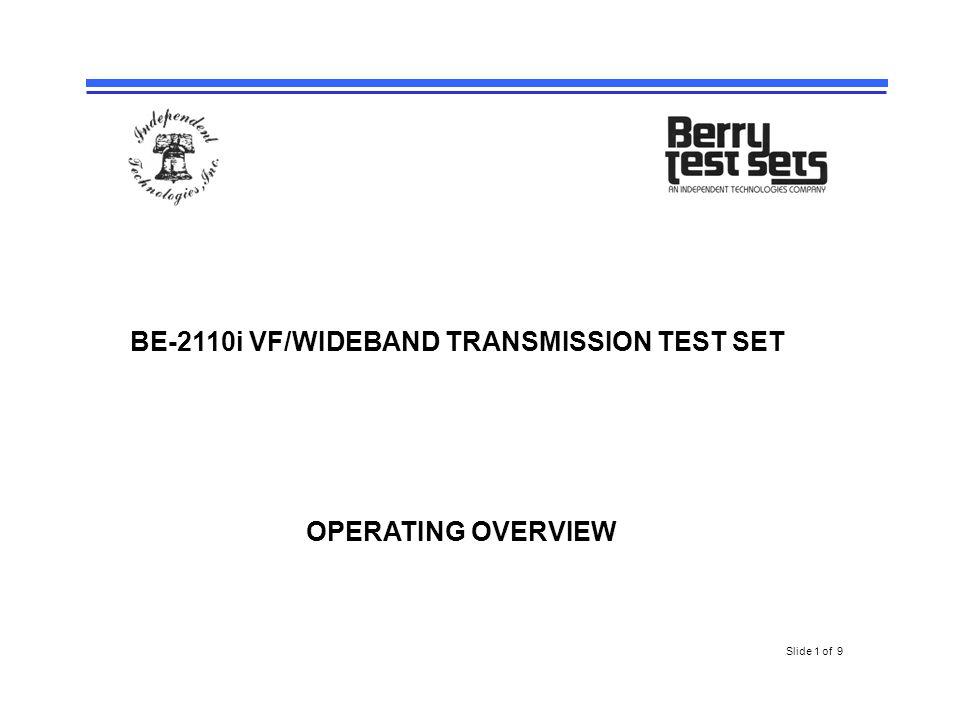 BE-2110i VF/WIDEBAND TRANSMISSION TEST SET OPERATING OVERVIEW Slide 1 of 9