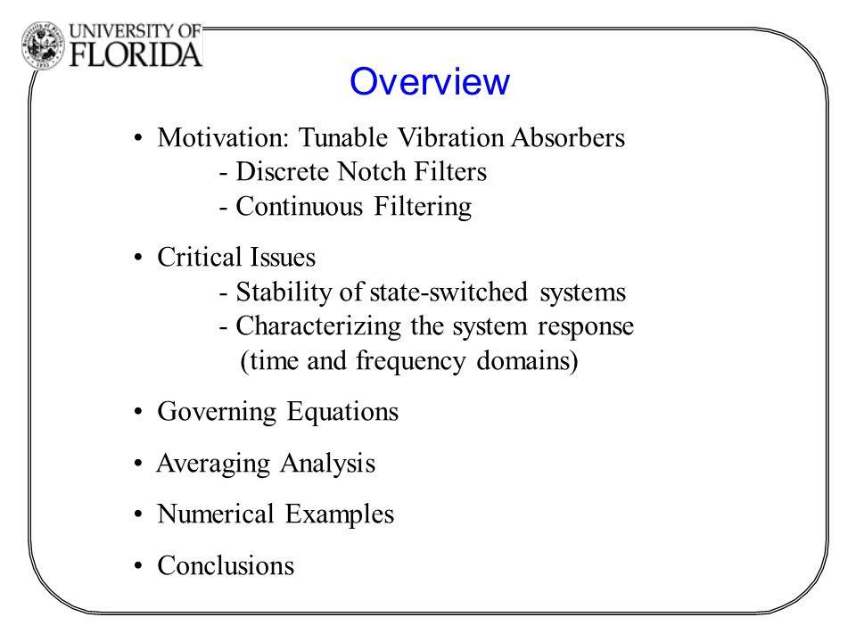 Motivation: Tunable Vibration Absorbers - Discrete Notch Filters - Continuous Filtering Critical Issues - Stability of state-switched systems - Charac