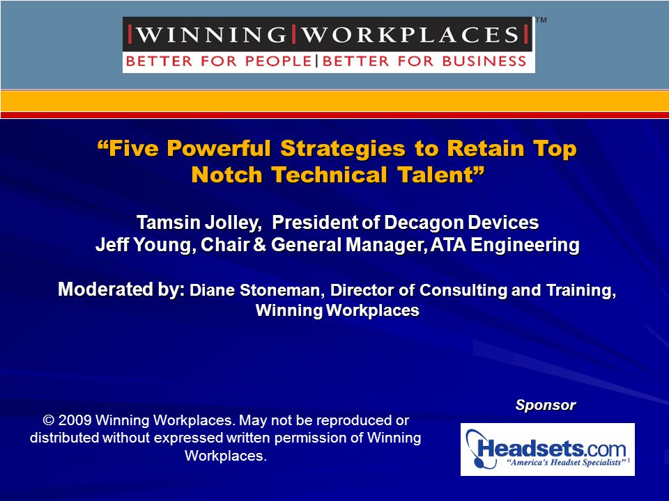 """""""Five Powerful Strategies to Retain Top Notch Technical Talent"""" Tamsin Jolley, President of Decagon Devices Jeff Young, Chair & General Manager, ATA E"""