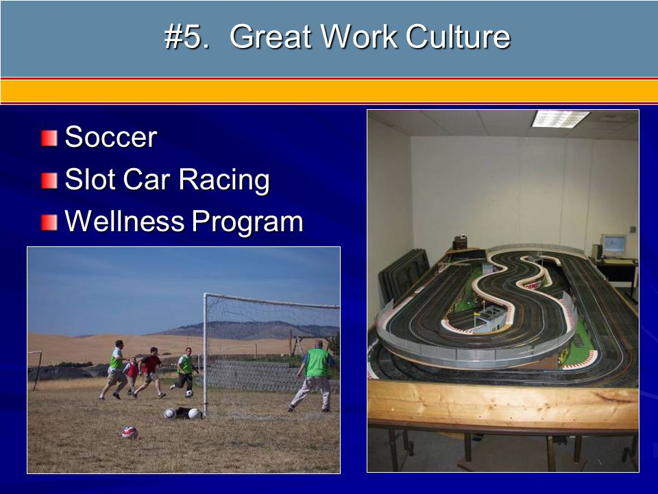 #5 Great Work Culture Soccer Slot Car Racing Wellness Program #5.