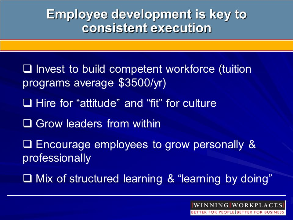 Employee development is key to consistent execution Employee development is key to consistent execution  (  Invest to build competent workforce (tui