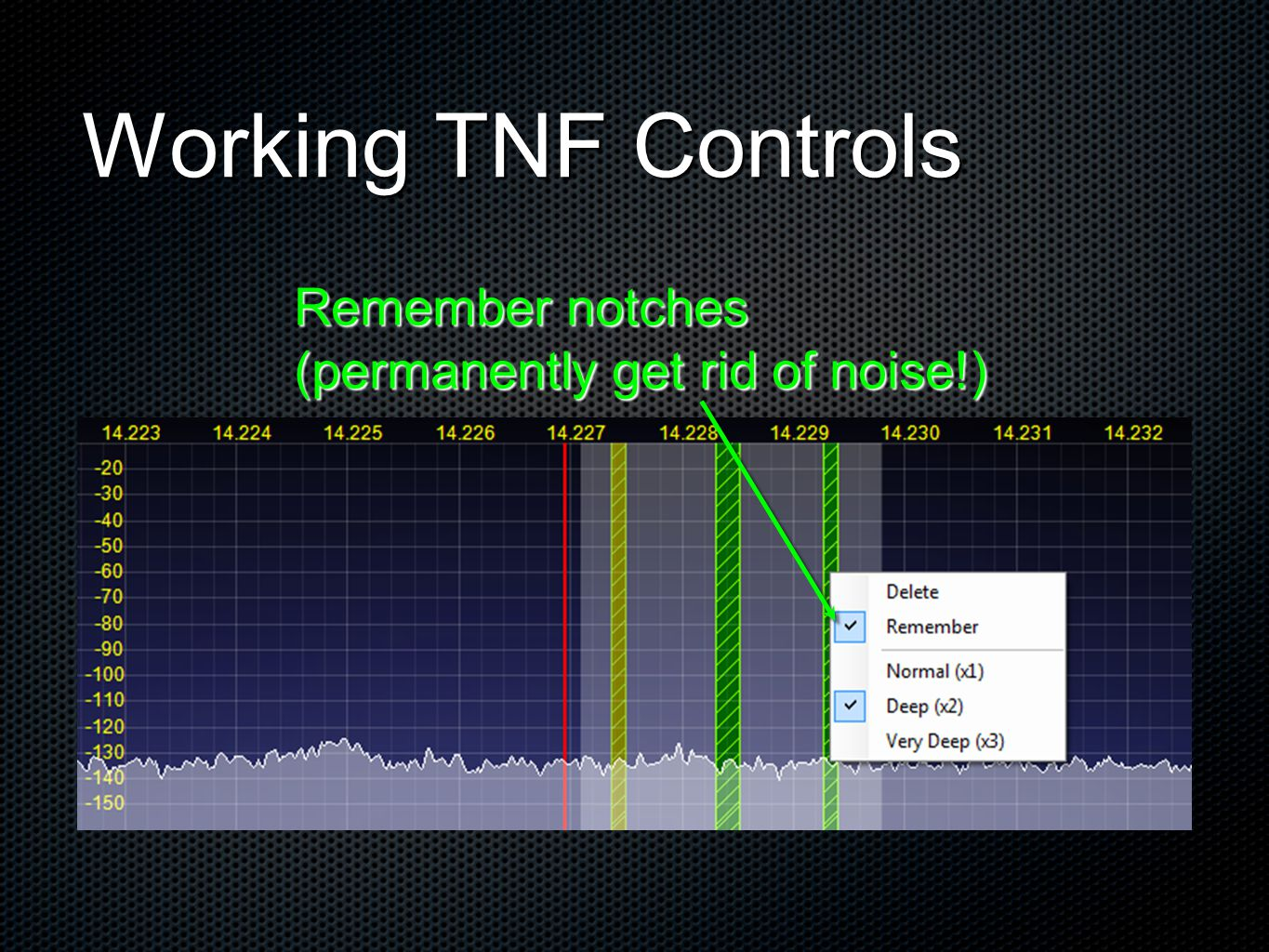 Working TNF Controls Remember notches (permanently get rid of noise!)