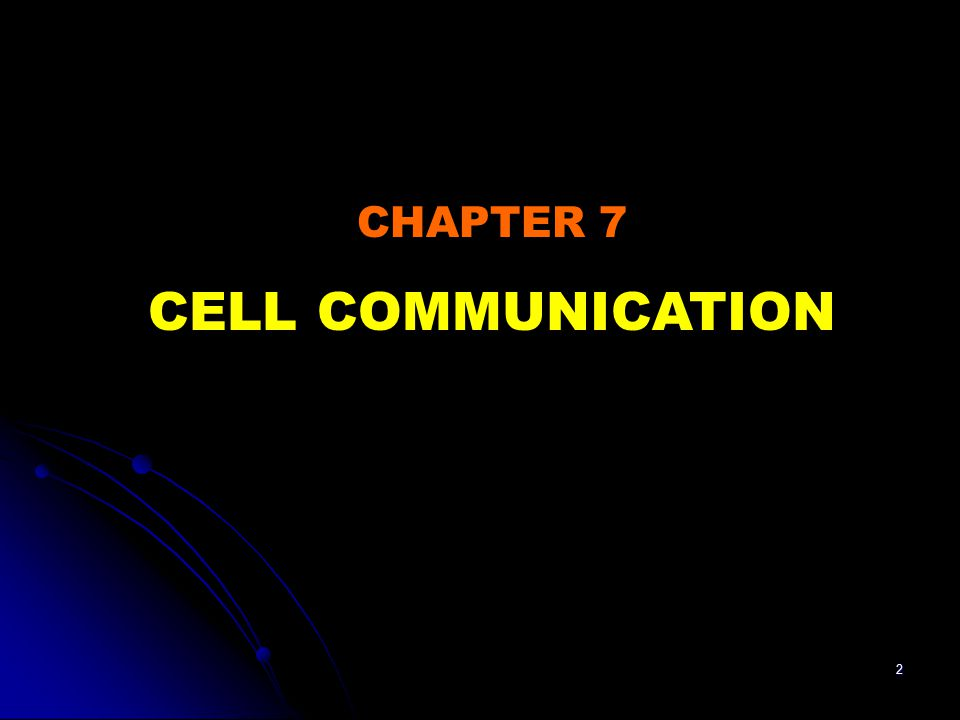 2 CHAPTER 7 CELL COMMUNICATION