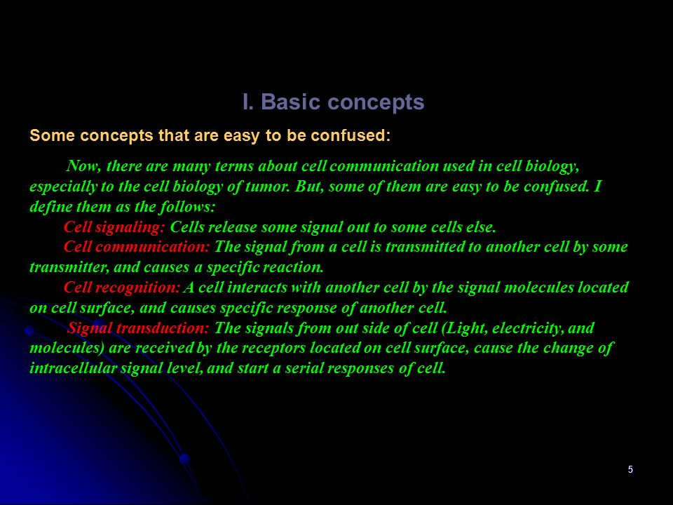 5 I. Basic concepts Some concepts that are easy to be confused: Now, there are many terms about cell communication used in cell biology, especially to