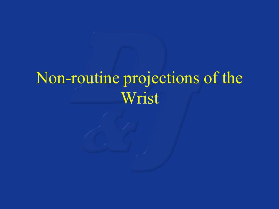 Non-routine projections of the Wrist