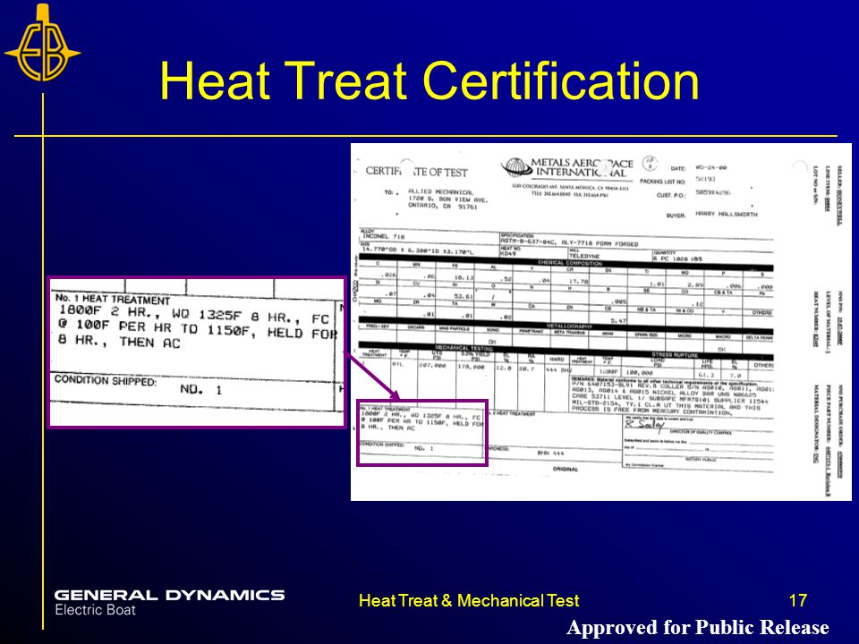 17Heat Treat & Mechanical Test Heat Treat Certification Approved for Public Release