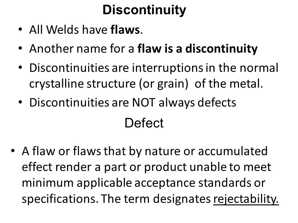 TASK # 2: FLAWS/DISCONTINUITIES / DEFECTS WELDING INSPECTION AND QUALITY CONTROL WHY IS IT IMPORTANT FOR YOU TO LEARN THIS SKILL.