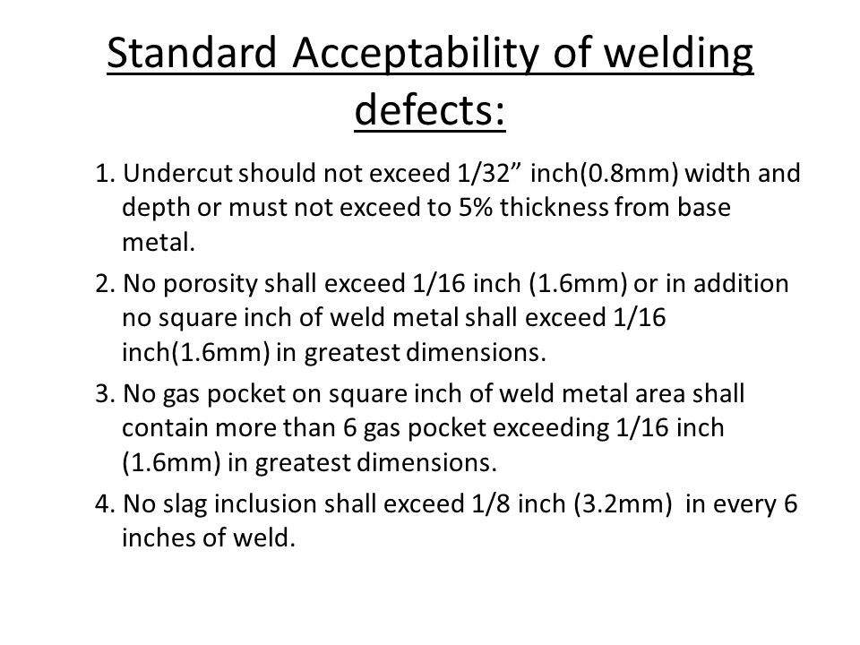 How would you find these faults .TWO METHODS OF DETERMINING WELD FAULTS 1.