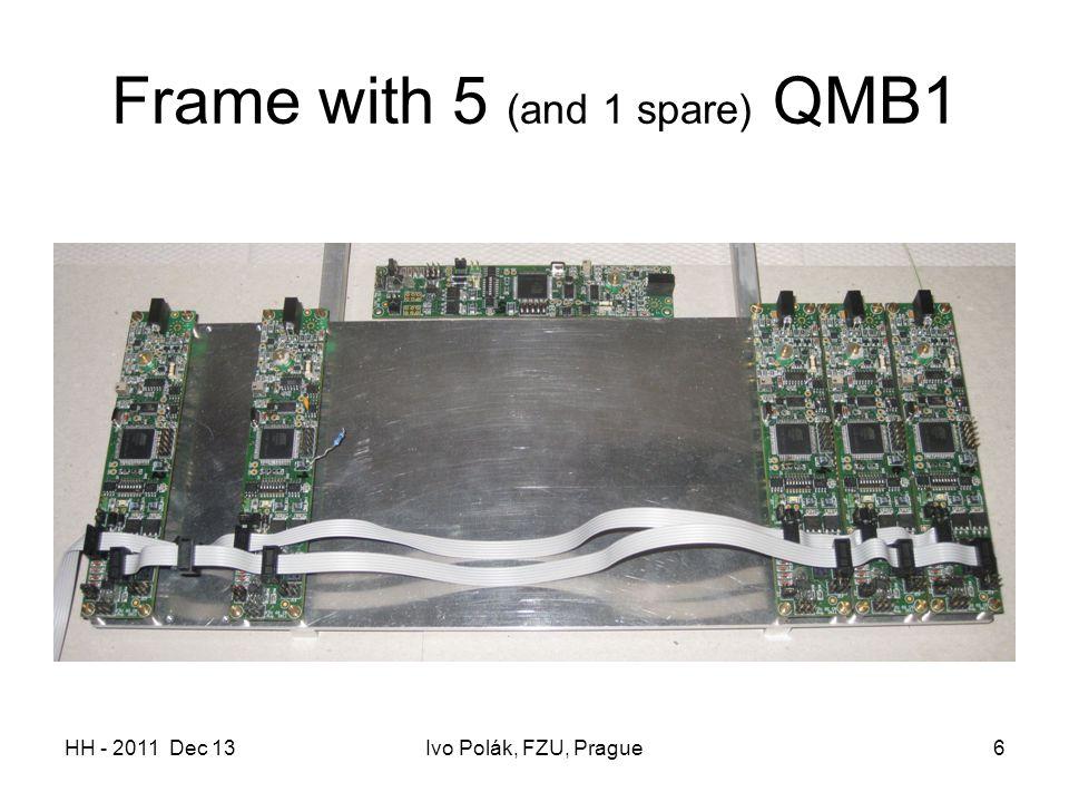 HH - 2011 Dec 13Ivo Polák, FZU, Prague6 Frame with 5 (and 1 spare) QMB1