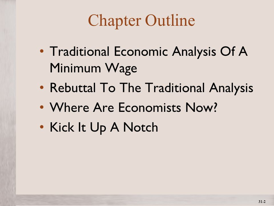 1- 2 ©2012 The McGraw-Hill Companies, All Rights ReservedMcGraw-Hill/Irwin 31-2 Chapter Outline Traditional Economic Analysis Of A Minimum Wage Rebuttal To The Traditional Analysis Where Are Economists Now.