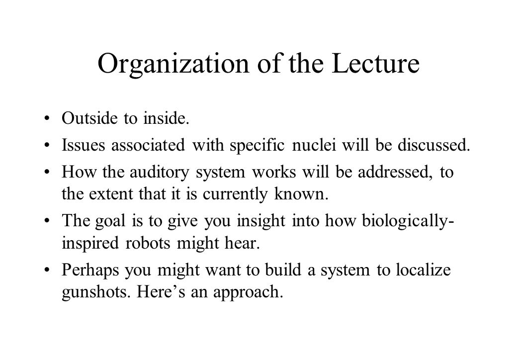 Organization of the Lecture Outside to inside.
