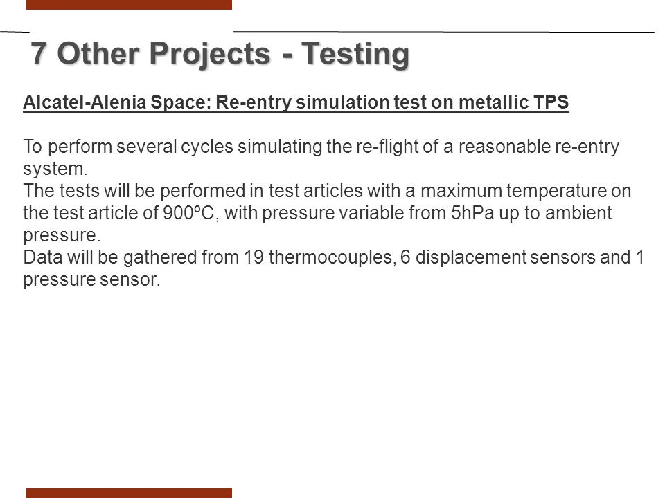 Alcatel-Alenia Space: Re-entry simulation test on metallic TPS To perform several cycles simulating the re-flight of a reasonable re-entry system.