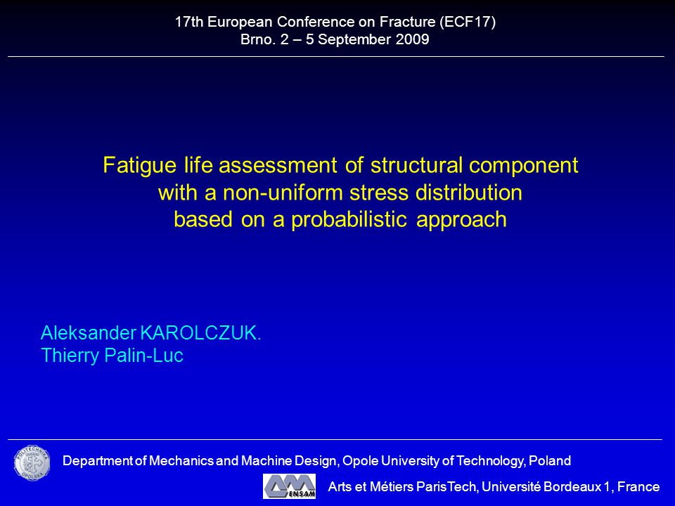 Fatigue life assessment of structural component with a non-uniform stress distribution based on a probabilistic approach Aleksander KAROLCZUK.