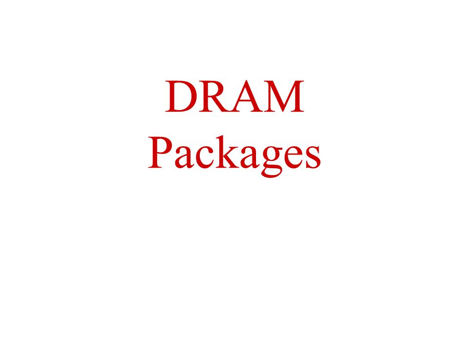 DRAM Packages