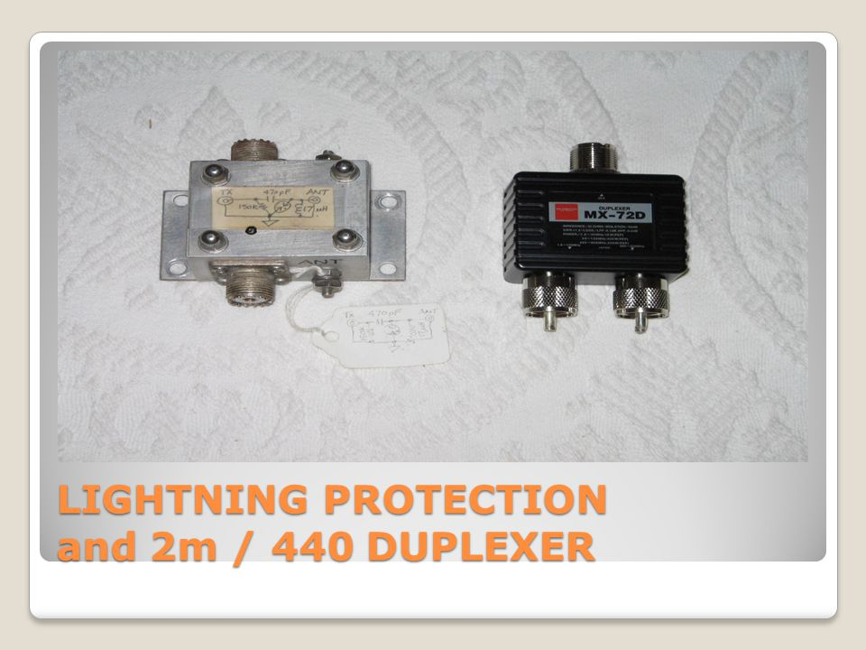 LIGHTNING PROTECTION and 2m / 440 DUPLEXER