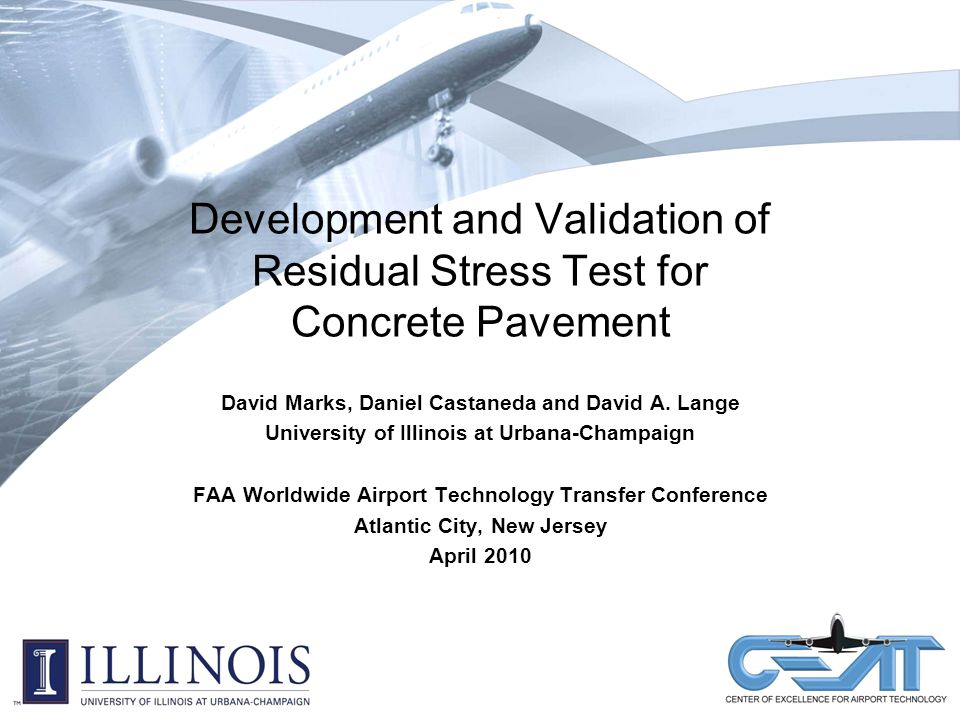 Development and Validation of Residual Stress Test for Concrete Pavement David Marks, Daniel Castaneda and David A.
