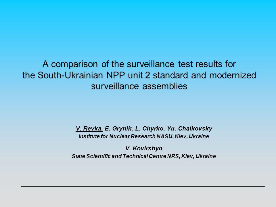 A comparison of the surveillance test results for the South-Ukrainian NPP unit 2 standard and modernized surveillance assemblies V.