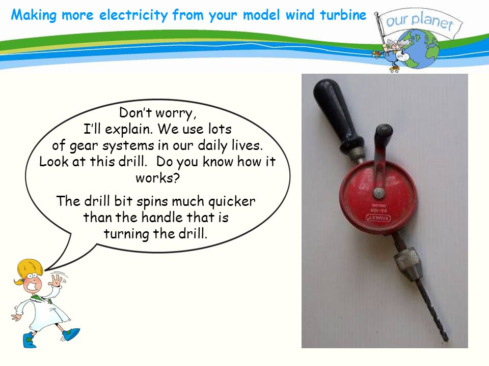 What size is your carbon footprint? Making more electricity from your model wind turbine Don't worry, I'll explain. We use lots of gear systems in our