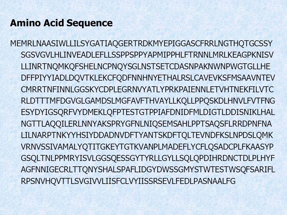 Amino Acid Sequence MEMRLNAASIWLLILSYGATIAQGERTRDKMYEPIGGASCFRRLNGTHQTGCSSY SGSVGVLHLINVEADLEFLLSSPPSPPYAPMIPPHLFTRNNLMRLKEAGPKNISV LLINRTNQMKQFSHELNC