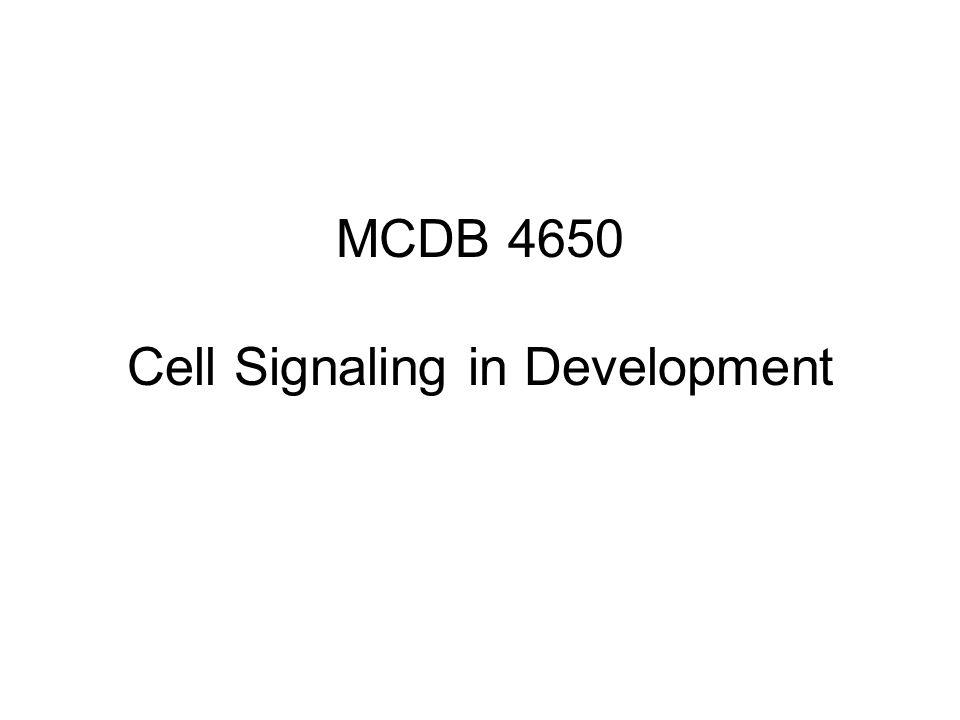 MCDB 4650 Cell Signaling in Development