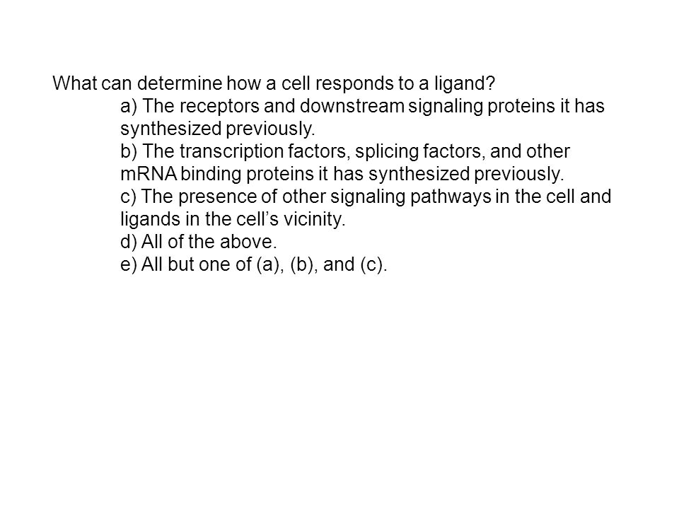 What can determine how a cell responds to a ligand.