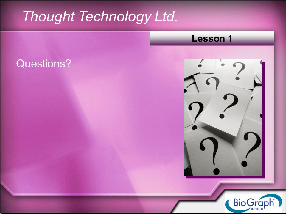 Thought Technology Ltd. Questions Lesson 1