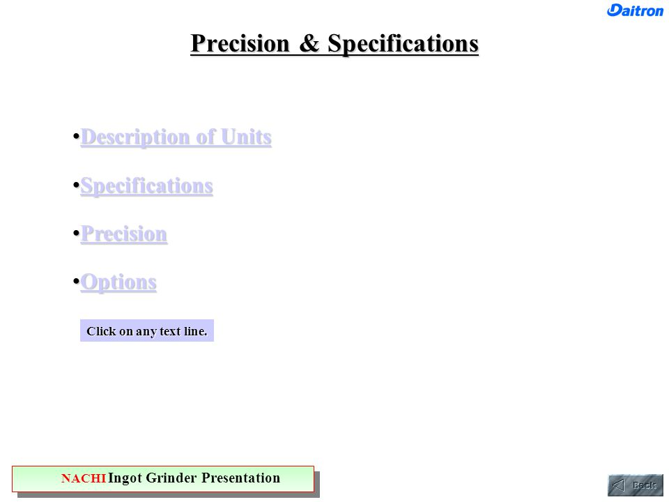 Description of UnitsDescription of UnitsDescription of UnitsDescription of Units SpecificationsSpecificationsSpecifications PrecisionPrecisionPrecision OptionsOptionsOptions Precision & Specifications Click on any text line.