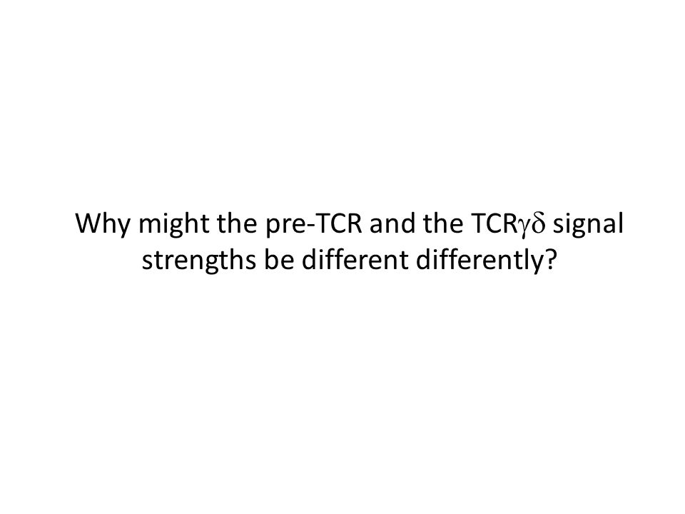Why might the pre-TCR and the TCR  signal strengths be different differently?