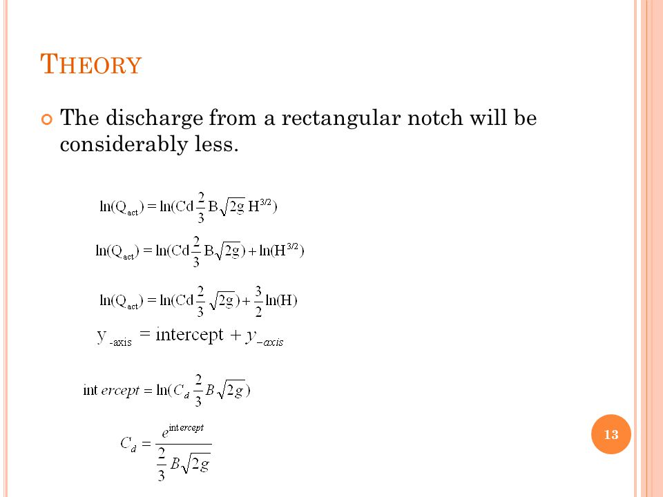 T HEORY The discharge from a rectangular notch will be considerably less. 13