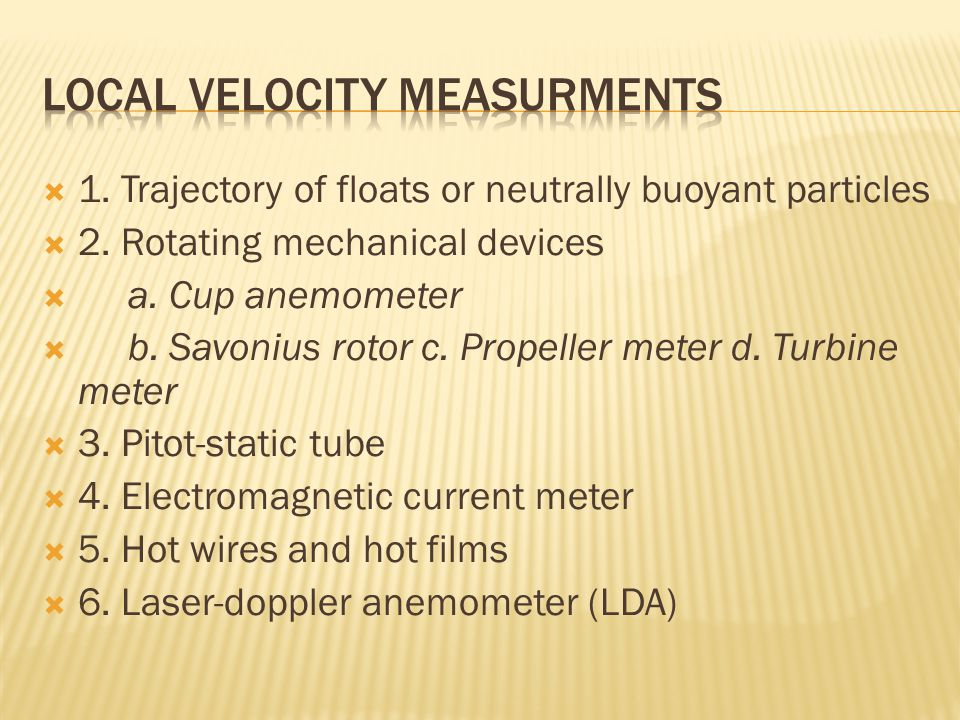  The Pitot tube is used to measure the local velocity at a given point in the flow stream and not the average velocity in the pipe or conduit.