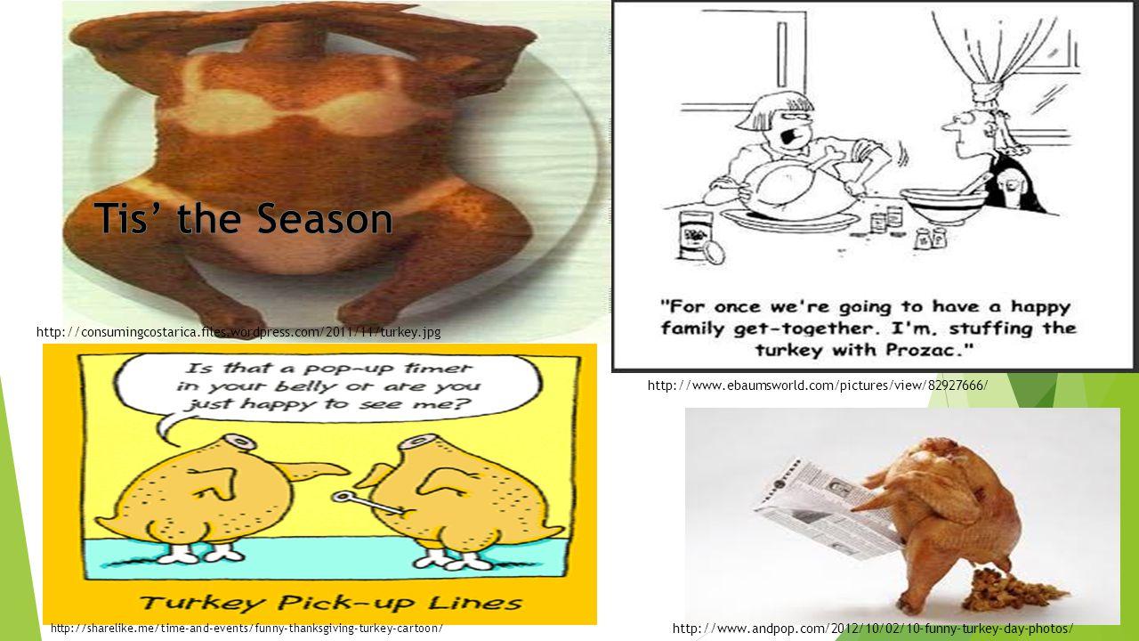 http://consumingcostarica.files.wordpress.com/2011/11/turkey.jpg http://www.ebaumsworld.com/pictures/view/82927666/ http://www.andpop.com/2012/10/02/1