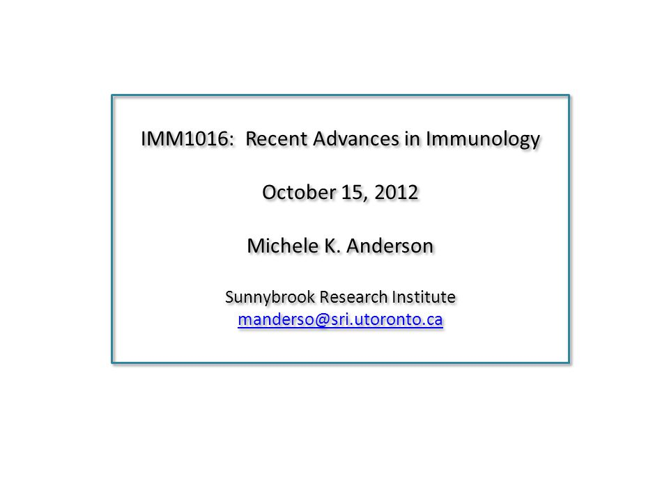 IMM1016: Recent Advances in Immunology October 15, 2012 Michele K.