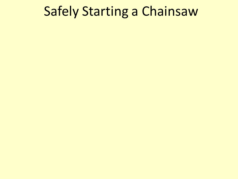 Safely Starting a Chainsaw