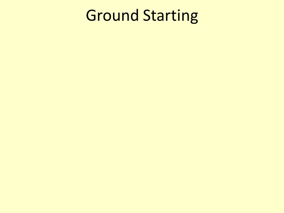 Ground Starting