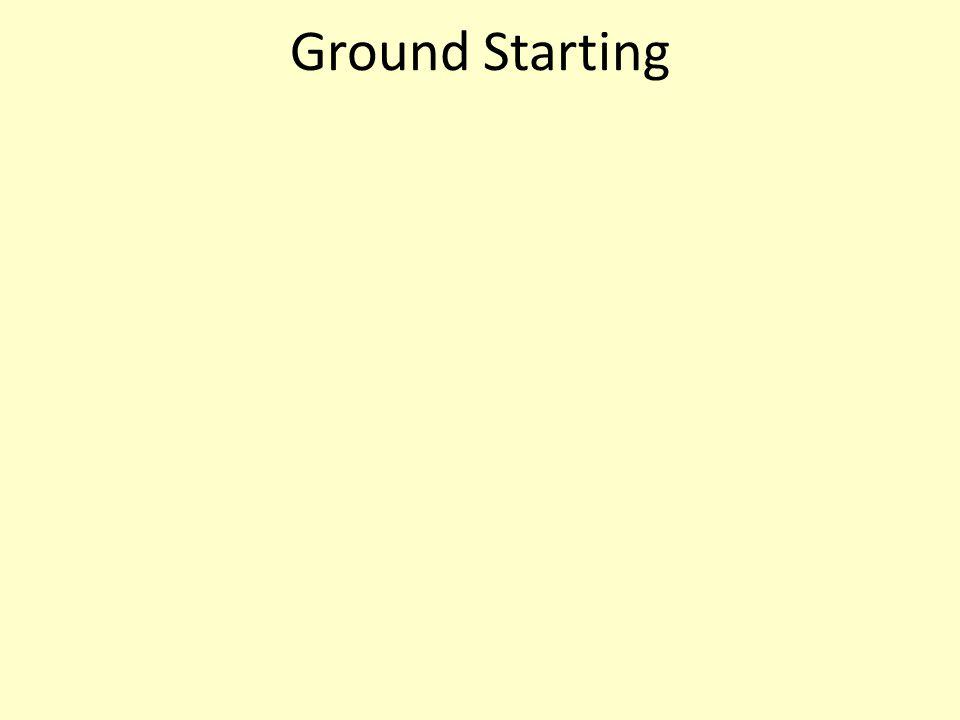 Ground Starting