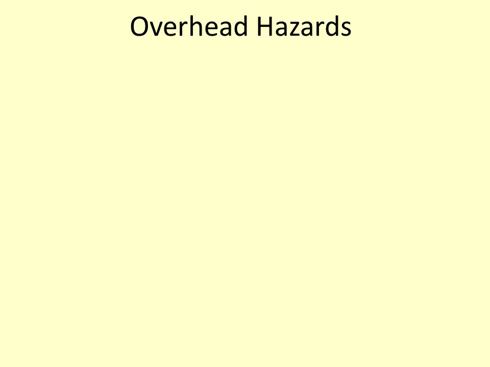 Overhead Hazards
