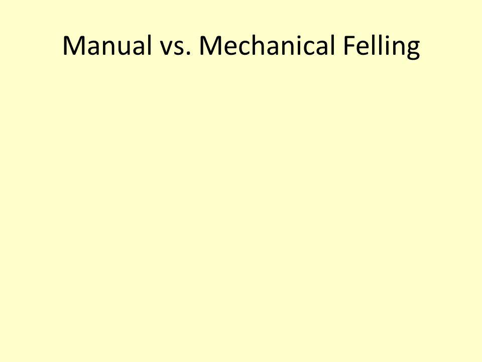 Manual vs. Mechanical Felling