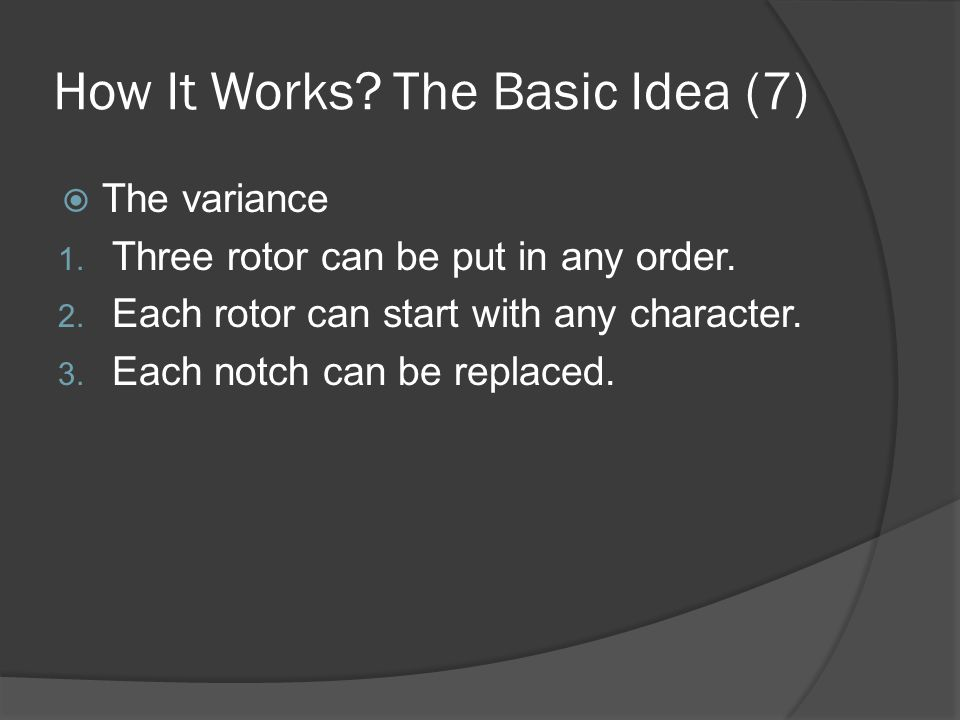 How It Works. The Basic Idea (7)  The variance 1.