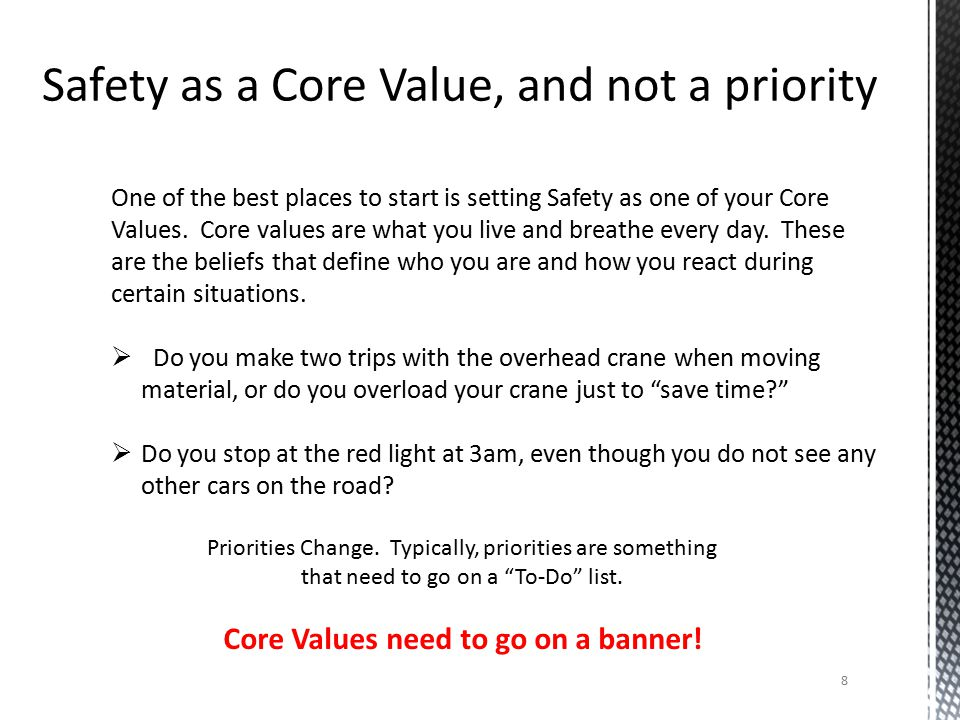 One of the best places to start is setting Safety as one of your Core Values.