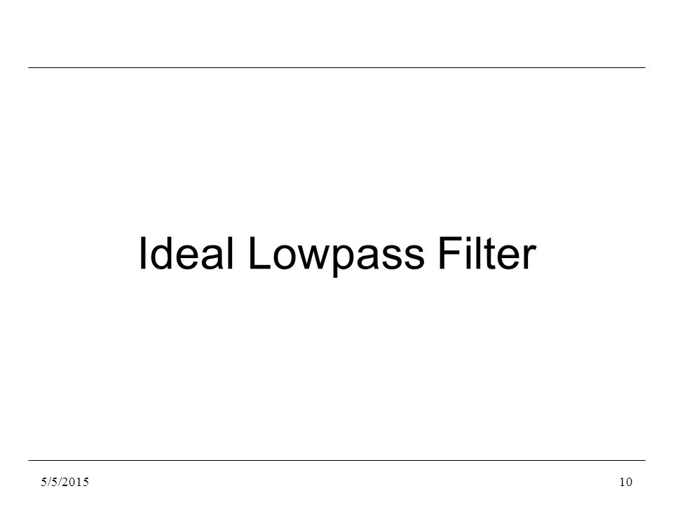 10 Ideal Lowpass Filter