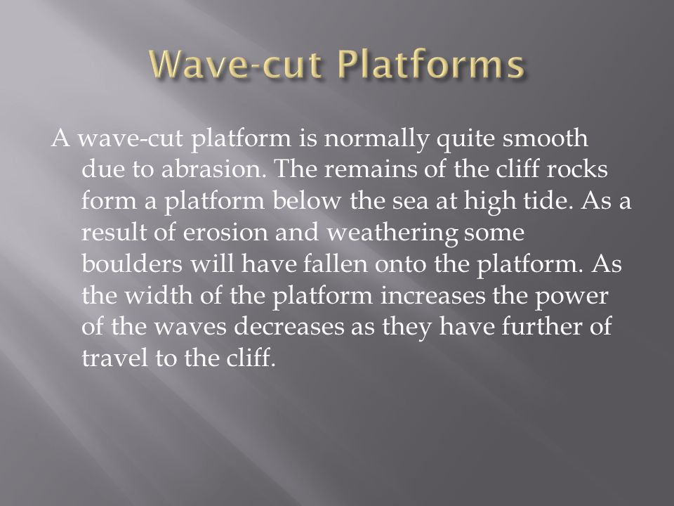  Here is a photograph of a wave-cut platform  Here is a diagram of a wave-cut platform.