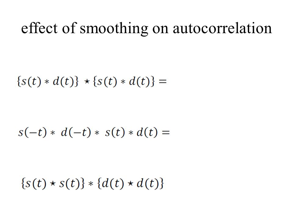 effect of smoothing on autocorrelation