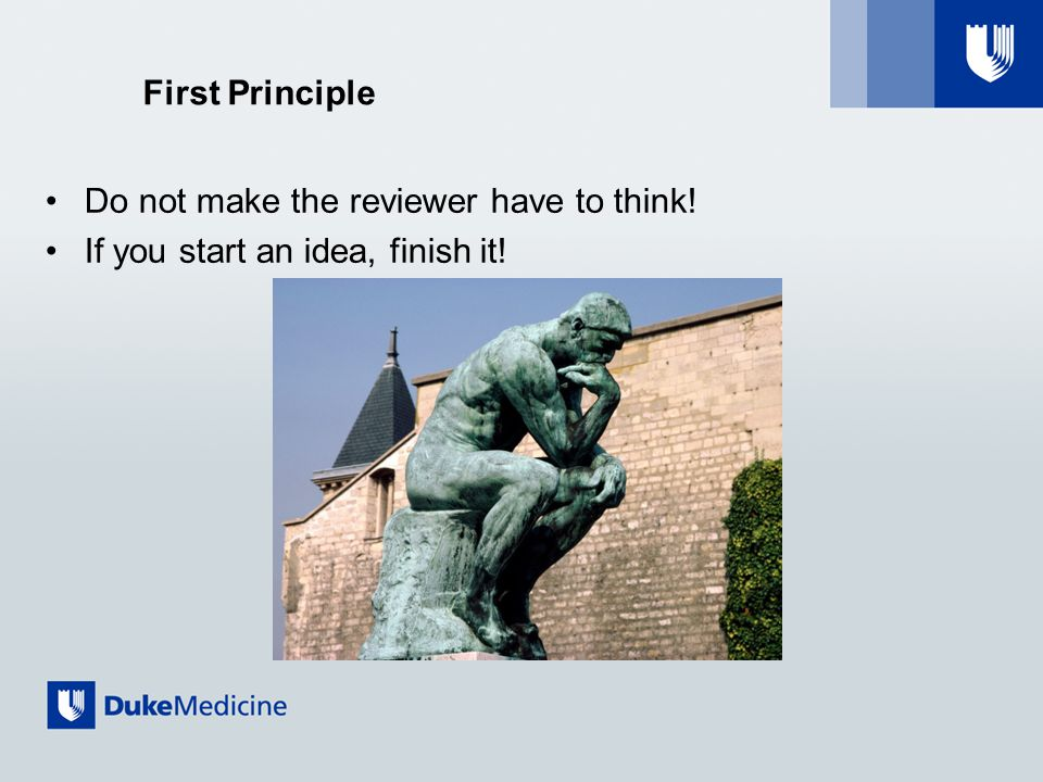 First Principle Do not make the reviewer have to think! If you start an idea, finish it!