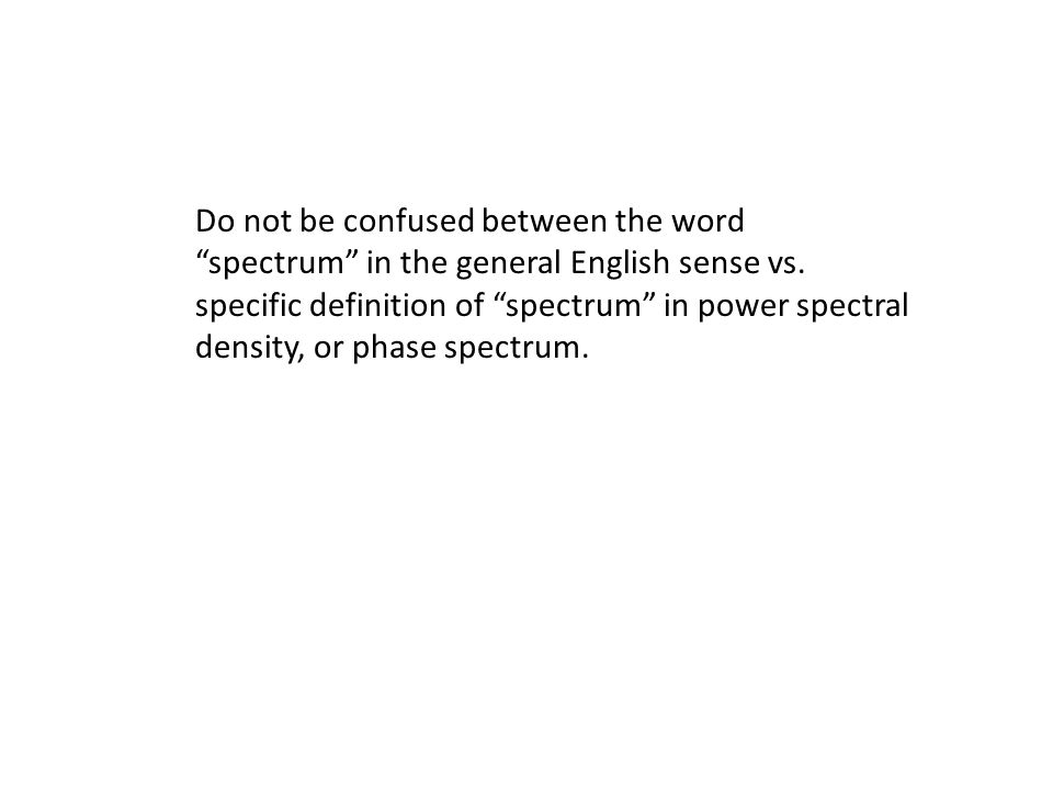 Han Q Le© Do not be confused between the word spectrum in the general English sense vs.