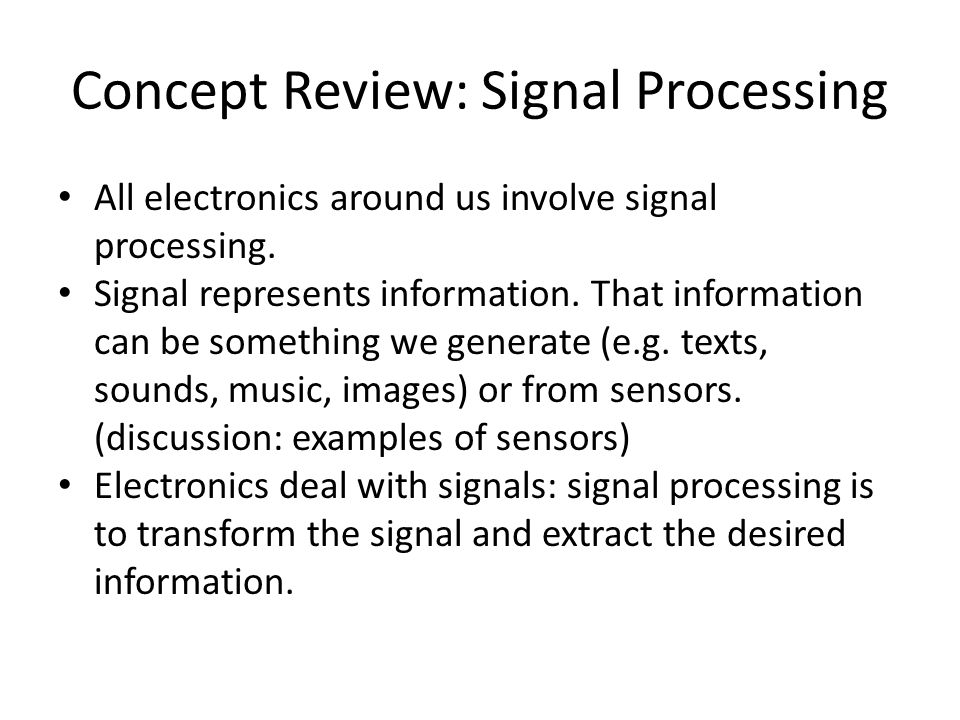Han Q Le© Concept Review: Signal Processing All electronics around us involve signal processing.