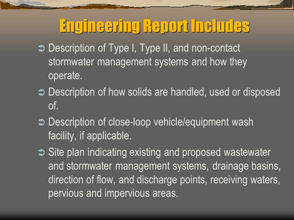 Engineering Report Includes  Description of Type I, Type II, and non-contact stormwater management systems and how they operate.  Description of how