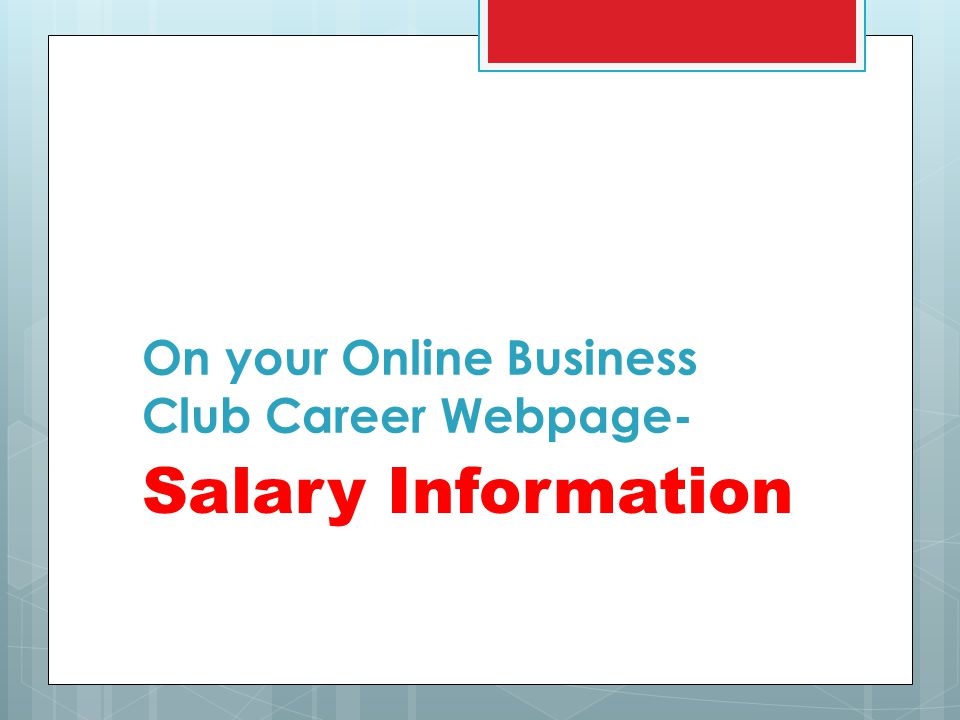On your Online Business Club Career Webpage- Salary Information